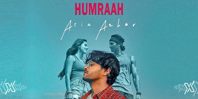 Asim Azhar S Humraah Is A New Bollywood Hit Riyadh Xpress