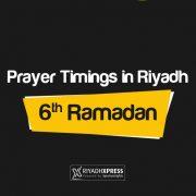 Prayer Timings 6th Ramadan